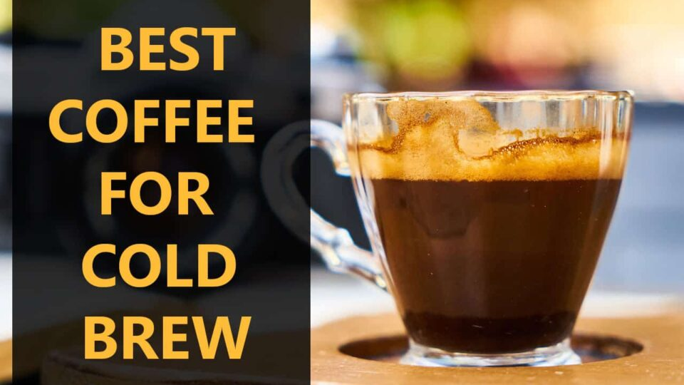 best-coffee-for-cold-brew