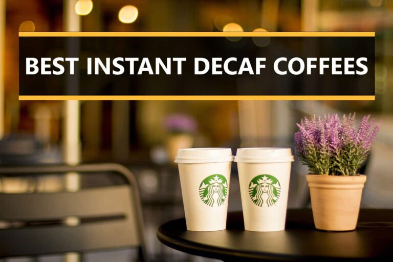 Best Instant Decaf Coffee 2021- Top Reviews & Guide